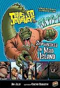 #11 Shipwrecked on Mad Island (Journeys)