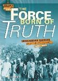 Force Born of Truth : Mohandas Gandhi and the Salt March, India, 1930