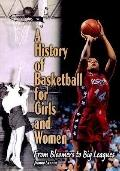 History of Basketball for Girls and Women From Bloomers to Big Leagues