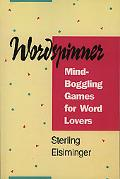 Wordspinner Mind-Boggling Games for Word Lovers