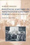 Political Culture in Nineteenth-Century Peru The Rise of the Partido Civil