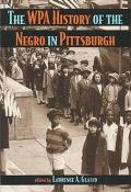 WPA History of the Negro in Pittsburgh