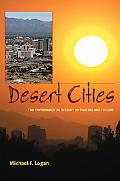 Desert Cities The Environmental History of Phoenix And Tuscon