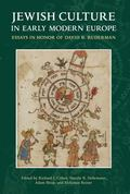 Jewish Culture in Early Modern Europe : Essays in Honor of David B. Ruderman