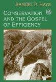 Conservation And The Gospel Of Efficiency: The Progressive Conservation Movement, 1890-1920