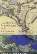 Transforming New Orleans and Its Environs Centuries of Change