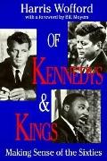 Of Kennedys and Kings Making Sense of the Sixties