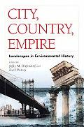 City, Country, Empire Landscapes in Environmental History
