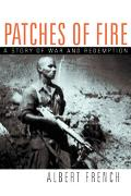 Patches of Fire A Story of War And Redemption