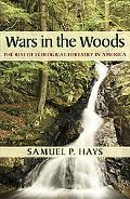 Wars in the Woods The Rise of Ecological Forestry in America