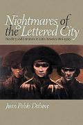 Nightmares of the Lettered City Banditry and Literature in Latin America, 1816-1929