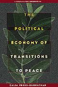 The Political Economy of Transitions to Peace: A Comparative Perspective