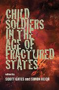 Child Soldiers in the Age of Fractured States (The Security Continuum)