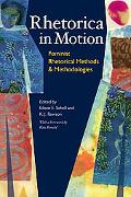 Rhetorica in Motion: Feminist Rhetorical Methods and Methodologies (Pitt Comp Literacy Culture)