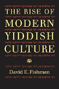 The Rise of Modern Yiddish Culture (Pitt Russian East European)