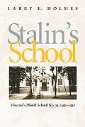 Stalin's School: Moscow's Model School No. 25, 1931-1937 (Pitt Russian East European)