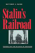 Stalin's Railroad: Turksib and the Building of Socialism (Pitt Russian East European)