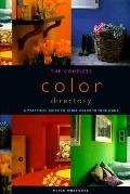 Complete Color Directory A Practical Guide to Using Color in Your Home