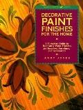 Decorative Paint Finishes for the Home: A Complete Guide to Decorative Paint Finishes for In...