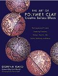 Art of Polymer Clay Creative Surface Effects Techniques and Projects Featuring Transfers, St...