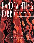 Handpainting Fabric Easy, Elegant Techniques