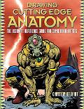 Drawing Cutting Edge Anatomy The Ultimate Reference For Comic Book Artists