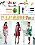 Patternmaking for a Perfect Fit : Using the Rub-off Technique to Re-create and Redesign Your...