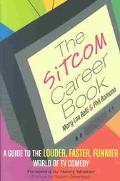 Sitcom Career Book Guide to the Louder, Faster Funnier World of TV Comedy
