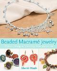 Beaded Macrame Jewelry Stylish Designs, Exciting New Materials