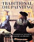 Traditional Oil Painting Advanced Techniques and Concepts from the Renaissance to the Present