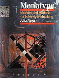 Monotype Mediums and Methods for Painterly Printmaking