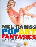 Mel Ramos Pop Art Fantasies The Complete Paintings