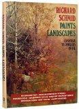 Richard Schmid Paints Landscapes: Creative Techniques in Oil