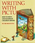 Writing With Pictures How to Write and Illustrate Children's Books