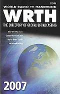 World Radio TV Handbook 2007 The Directory of Global Broadcasting