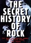 The Secret History of Rock: The Most Influential Bands You've Never Heard - Roni Sarig - Pap...