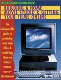 Building a Home Movie Studio and Getting Your Films Online: An Indispensable Guide to Produc...