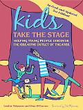Kids Take the Stage Helping Young People Discover the Creative Outlet of Theater
