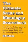 Ultimate Scene and Monologue Sourcebook An Actor's Guide to over 1000 Monologues and Scenes ...