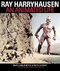 Ray Harryhausen An Animated Life
