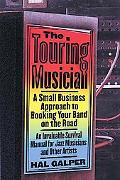 Touring Musician A Small-Business Approach to Booking Your Band on the Road