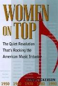 Women on Top: The Quiet Revolution That's Rocking the American Music Industry