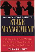 The Back Stage Guide to Stage Management: Traditional and New Methods for Running a Show fro...