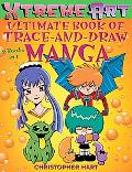 Xtreme Art (tm) Ultimate Book of Trace-and-Draw Manga