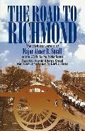 Road to Richmond The Civil War Memoirs of Major Abner R. Small of the Sixteenth Maine Volunt...
