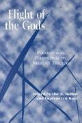 Flight of the Gods Philosophical Perspectives on Negative Theology