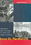 Army GI, Pacifist Co The World War II Letters Of Frank And Albert Dietrich