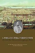 Philadelphia Perspective The Civil War Diary of Sidney George Fisher