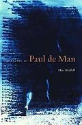 Legacies of Paul De Man