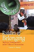 Riddles of Belonging: India in Translation and Other Tales of Possession